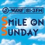 出演・活動状況「J−WAVEラジオSMILE on SUNDAYに生出演します」